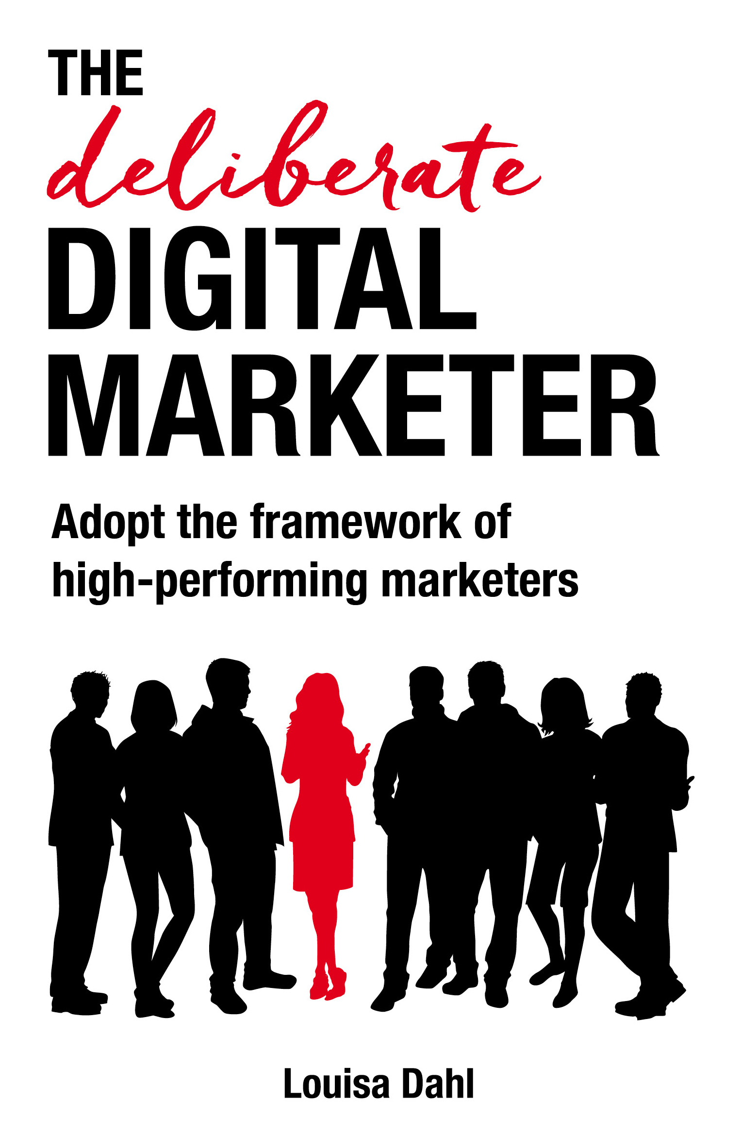 The Deliberate Digital Marketer