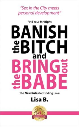 Banish the Bitch and Bring Out the Babe