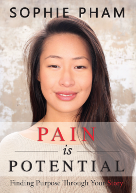 Pain Is Potential: Finding Purpose through Your Story